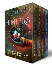 The Artifact Hunters Bundle - The Artifact Hunters ebook by A. W. Exley
