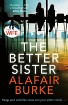 The Better Sister ebook by Alafair Burke