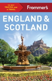 Frommer's England and Scotland ebook by Stephen Brewer,Jason Cochran,Lucy Gillmore,Donald Strachan