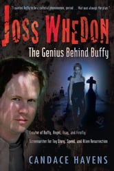 Joss Whedon - The Genius Behind Buffy ebook by Candace Havens