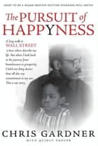 The Pursuit of Happyness ebook by Chris Gardner