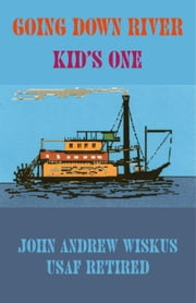 Going Down River:Kids One ebook by Wiskus, John