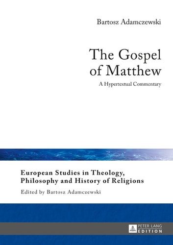 The Gospel of Matthew - A Hypertextual Commentary ebook by Bartosz Adamczewski