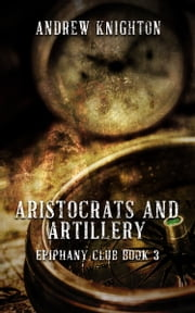 Aristocrats and Artillery ebook by Andrew Knighton