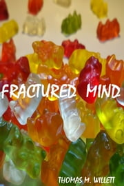 Fractured Mind ebook by Thomas M. Willett