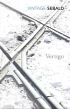 Vertigo ebook by W G Sebald