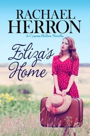 Eliza's Home - A Cypress Hollow Novella ebook by Rachael Herron