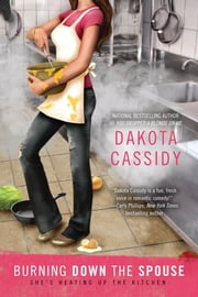 Burning Down the Spouse ebook by Dakota Cassidy