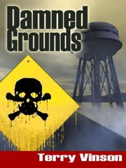 Damned Grounds ebook by Vinson, Terry Loyd