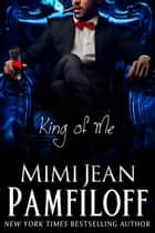 KING OF ME ebook by Mimi Jean Pamfiloff