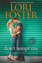 Don't Tempt Me - A Novel ekitaplar by Lori Foster