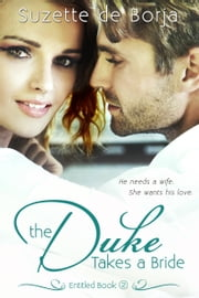 The Duke Takes a Bride ebook by Suzette de Borja