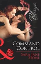 Command Control (Mills & Boon Blaze) (Uniformly Hot!, Book 54) eBook by Sara Jane Stone
