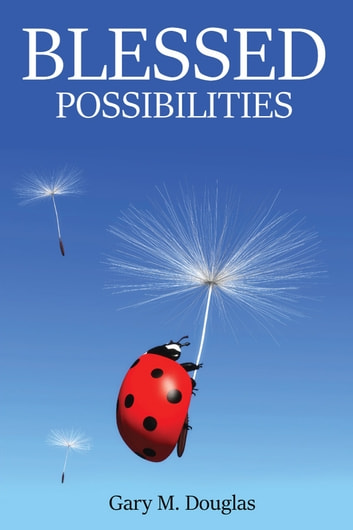 Blessed Possibilities ebook by Gary M. Douglas