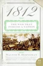 1812 - The War of 1812 ebook by Walter Borneman
