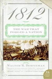 1812 - The War of 1812 ebook by Walter R. Borneman
