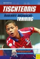 Tischtennis - Modernes Nachwuchstraining ebook by Berndt Barth, Evelyn Simon