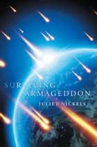 Surviving Armageddon ebook by Juliet Nickels