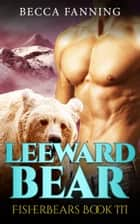 Leeward Bear ebook by Becca Fanning