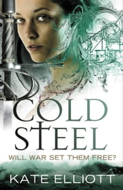 Cold Steel ebook by Kate Elliott
