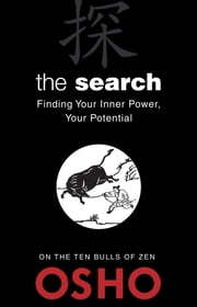The Search - Finding Your Inner Power, Your Potential ebook by Osho,Osho International Foundation