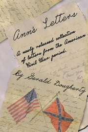Ann's Letters - A Newly Released Collection of Letters from the American Civil War ebook by Gerald Dougherty