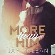 More Than Him audiobook by Jay McLean