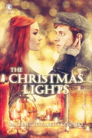 The Christmas Lights ebook by Rachael Kosinski