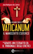 Vaticanum. Il manoscritto esoterico eBook by José Rodrigues dos Santos