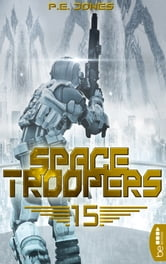 Space Troopers - Folge 15 - Eiskalt ebook by P. E. Jones