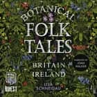 Botanical Folk Tales of Britain and Ireland audiobook by