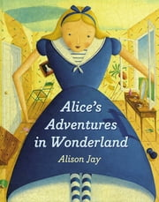 Alice's Adventures in Wonderland board book ebook by Alison Jay