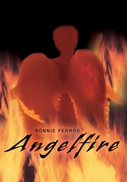Angelfire - A teen novel ebook by Bonnie Ferron