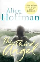 The Third Angel ebook by Alice Hoffman
