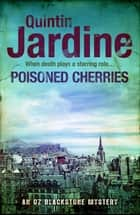 Poisoned Cherries (Oz Blackstone series, Book 6) - Murder and intrigue in a thrilling crime novel ebook by