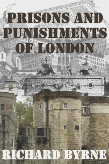 Prisons and Punishments of London ebook by Richard Byrne