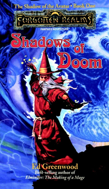 Shadows of Doom - The Shadow of the Avatar, Book I ebook by Ed Greenwood