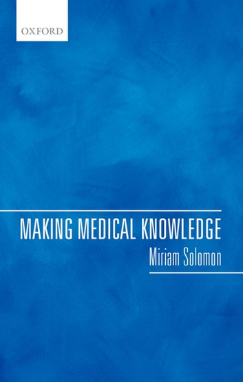 Making Medical Knowledge ebook by Miriam Solomon