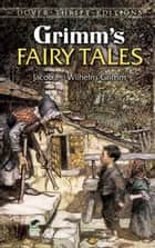 Grimm's Fairy Tales ebook by Wilhelm Grimm, Margaret Hunt, Jacob Grimm