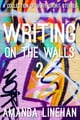 Writing On The Walls 2 - A Collection of Very Short Stories ebook by Amanda Linehan
