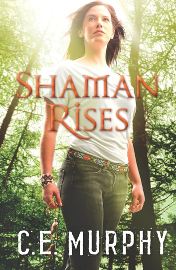 Shaman Rises (The Walker Papers, Book 10) eBook by C.E. Murphy