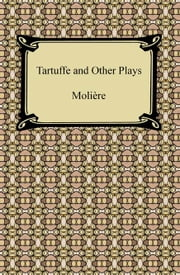 Tartuffe and Other Plays ebook by Molière