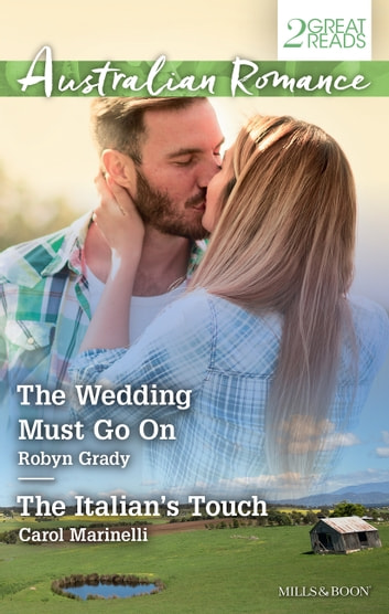 The Wedding Must Go On/The Italian's Touch ebook by Carol Marinelli,Robyn Grady