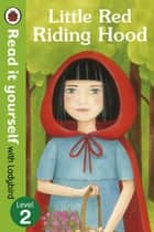 Little Red Riding Hood - Read it yourself with Ladybird - Level 2 ebook by Diana Mayo