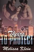 Theirs to Protect ebook by Melissa  Klein
