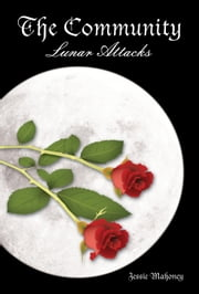 The Community: Lunar Attacks Book 2 ebook by Jessie Mahoney