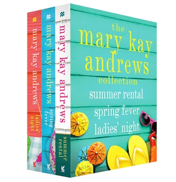 The Mary Kay Andrews Collection - Summer Rental, Spring Fever, Ladies' Night ebook by Mary Kay Andrews