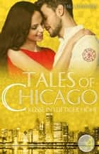 Küsse in luftiger Höhe - Tales of Chicago (Band 4) ebook by Mila Summers