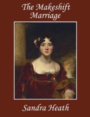 The Makeshift Marriage ebook by Sandra Heath