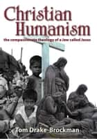 Christian Humanism ebook by Tom Drake-Brockman